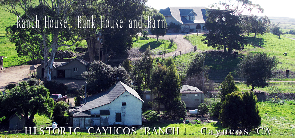 Historic Cayucos Ranch - Cayucos, CA